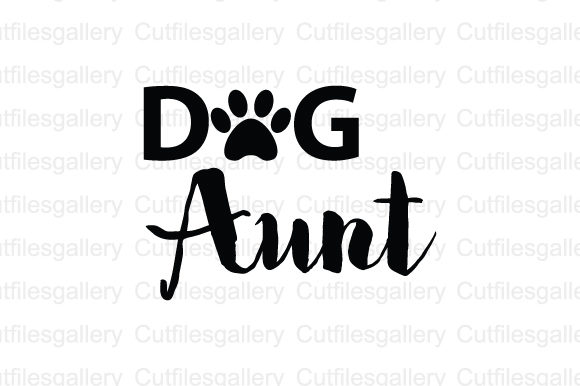 Dog Aunt Graphic By Cutfilesgallery Creative Fabrica