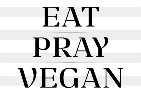 Download Free Eat Pray Vegan Graphic By Spoonyprint Creative Fabrica for Cricut Explore, Silhouette and other cutting machines.