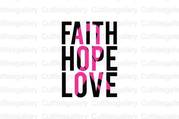 Download Free Faith Hope Love Graphic By Cutfilesgallery Creative Fabrica for Cricut Explore, Silhouette and other cutting machines.