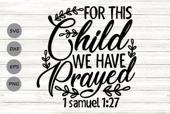 Download Free For This Child We Have Prayed Graphic By Cosmosfineart for Cricut Explore, Silhouette and other cutting machines.