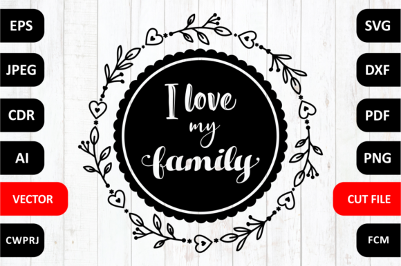 Download Free Love Family Quote Graphic By Millerzoa Creative Fabrica for Cricut Explore, Silhouette and other cutting machines.