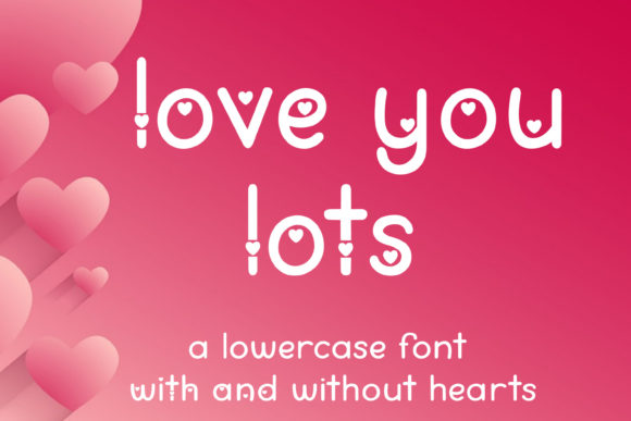 Print on Demand: Love You Lots Sans Serif Font By stacysdigitaldesigns