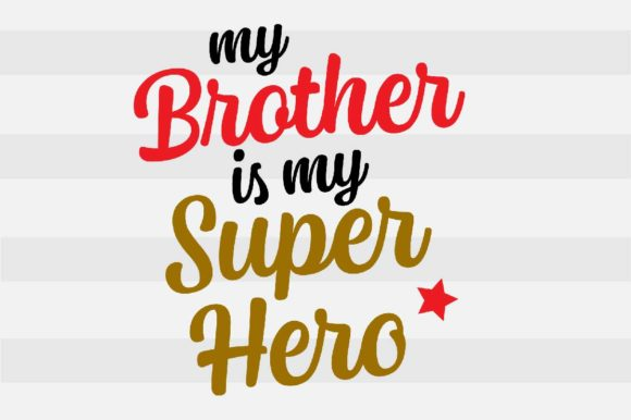 Download Free My Brother Is My Superhero Graphic By Spoonyprint Creative Fabrica for Cricut Explore, Silhouette and other cutting machines.