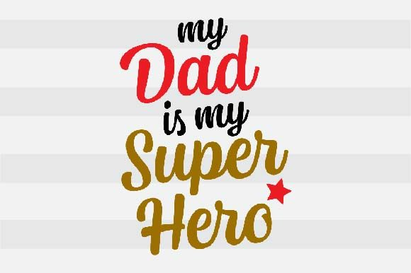 Download Free My Dad Is My Superhero Graphic By Spoonyprint Creative Fabrica for Cricut Explore, Silhouette and other cutting machines.