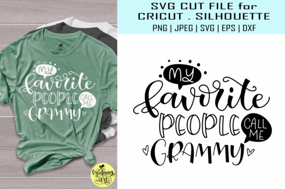 Download Free My Favorite People Call Me Grammy Graphic By Midmagart for Cricut Explore, Silhouette and other cutting machines.