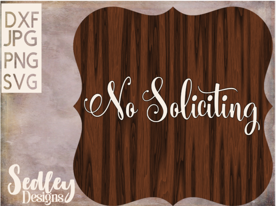 Download Free No Soliciting Script Graphic By Sedley Designs Creative Fabrica for Cricut Explore, Silhouette and other cutting machines.