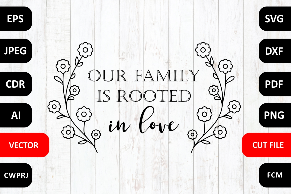 Download Free Our Family Is Rooted In Love Quote Cut File Graphic By Millerzoa for Cricut Explore, Silhouette and other cutting machines.
