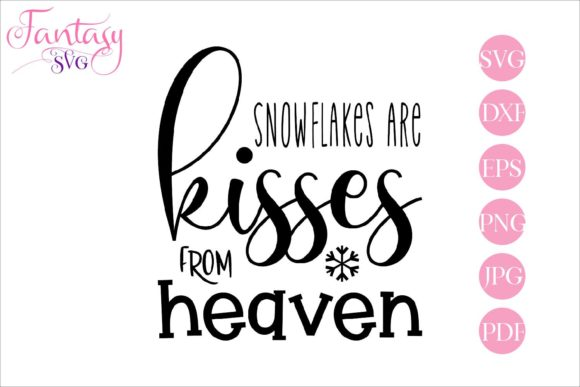 Print on Demand: Snowflakes Are Kisses from Heaven Graphic Crafts By Fantasy SVG - Image 1