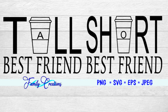 Download Free Tall Shirt Best Friend Graphic By Family Creations Creative for Cricut Explore, Silhouette and other cutting machines.