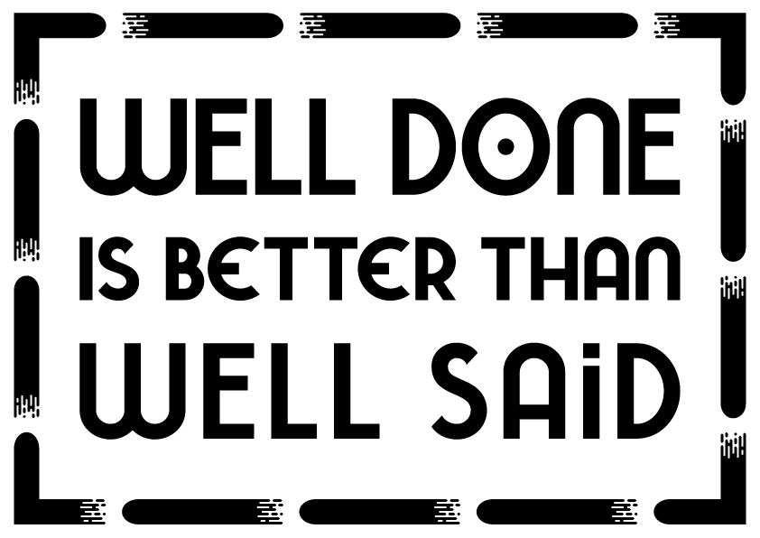 Download Free Well Done Is Better Than Well Said Graphic By Design From Home SVG Cut Files