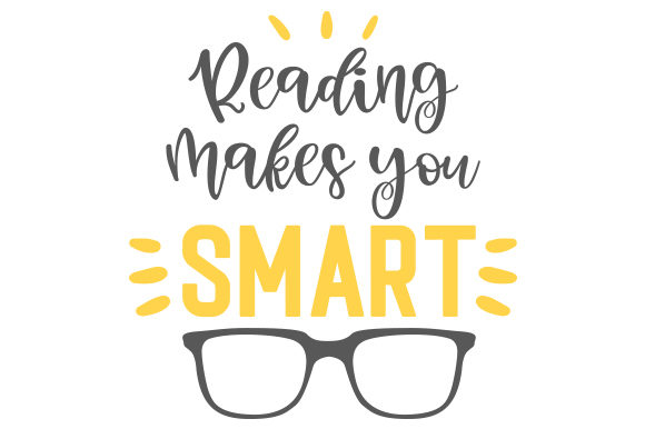 Download Free Reading Makes You Smart Svg Cut File By Creative Fabrica Crafts for Cricut Explore, Silhouette and other cutting machines.
