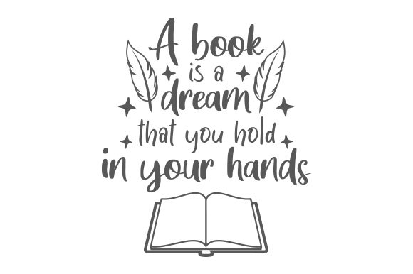 A Book is a Dream That You Hold in Your Hands Frases Archivo de Corte Craft Por Creative Fabrica Crafts