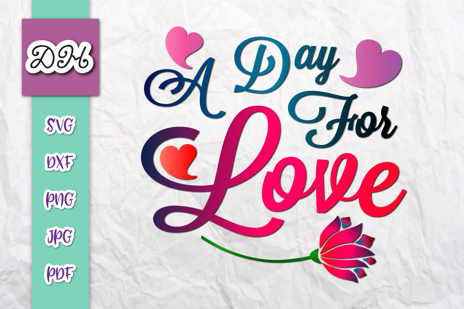 Download Free A Day For Love Valentine S Sublimation Graphic By Digitals By for Cricut Explore, Silhouette and other cutting machines.