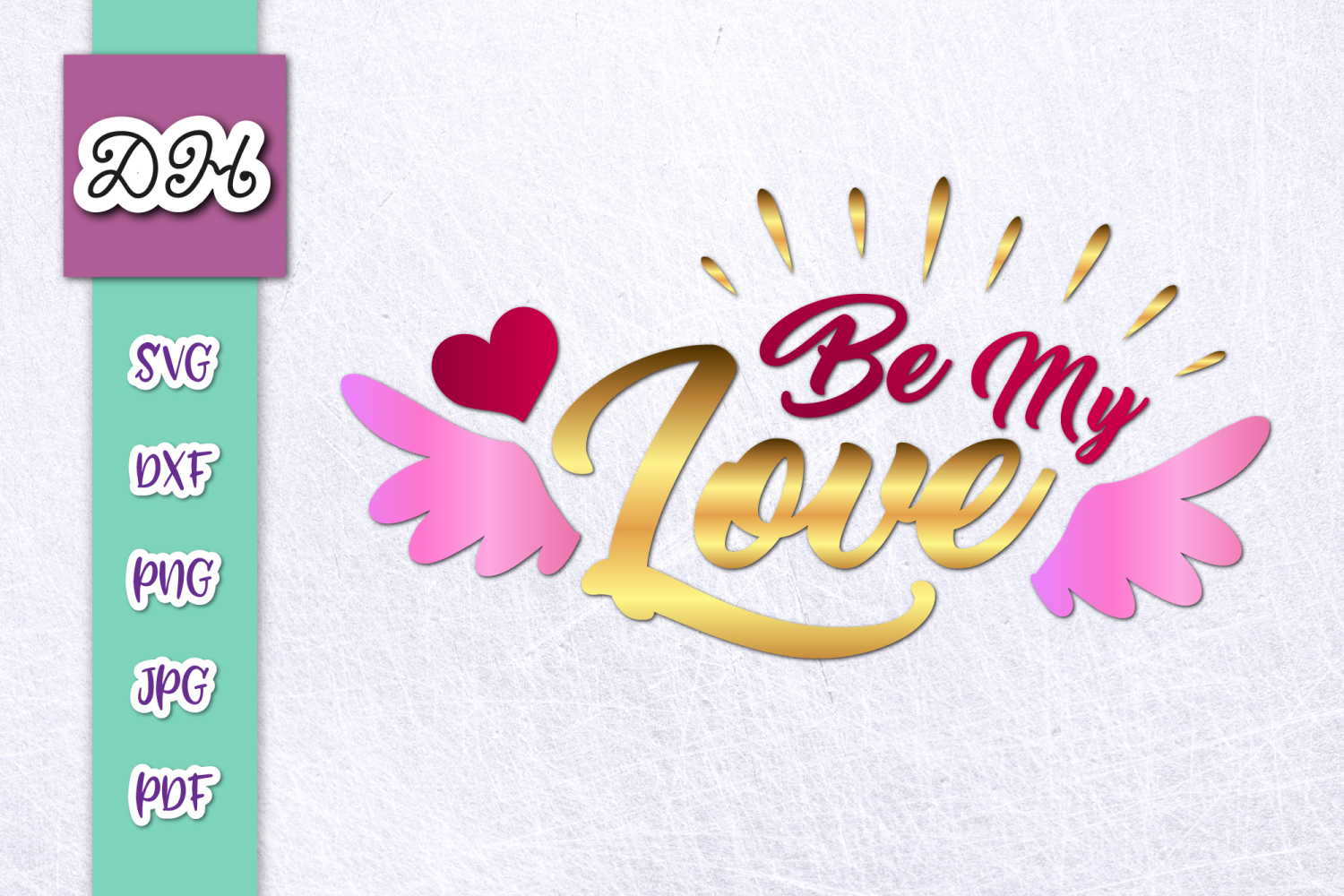 Download Free Be My Love Valentine S Day Sublimation Graphic By Digitals By for Cricut Explore, Silhouette and other cutting machines.