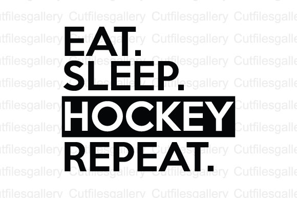 Download Free Eat Sleep Hockey Repeat Svg Graphic By Cutfilesgallery SVG Cut Files