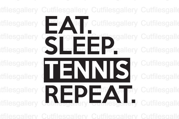 Download Free Eat Sleep Tennis Repeat Svg Graphic By Cutfilesgallery for Cricut Explore, Silhouette and other cutting machines.