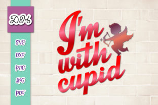 Print on Demand: I'm with Cupid Valentine's Sublimation Graphic Crafts By Digitals by Hanna