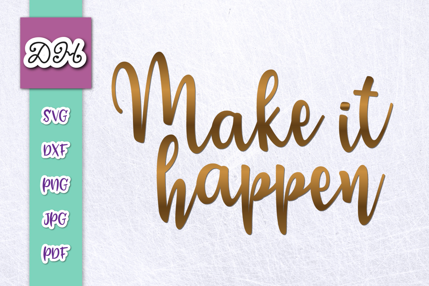 Download Free Make It Happen Encouraging Sublimation Graphic By Digitals By for Cricut Explore, Silhouette and other cutting machines.
