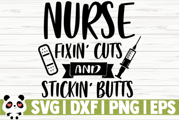 Print on Demand: Nurse Fixin Cuts and Stickin Butts Graphic Illustrations By CreativeDesignsLLC
