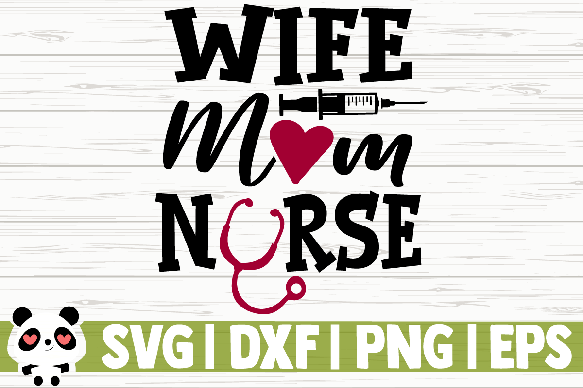 Download Free Wife Mom Nurse Graphic By Creativedesignsllc Creative Fabrica for Cricut Explore, Silhouette and other cutting machines.