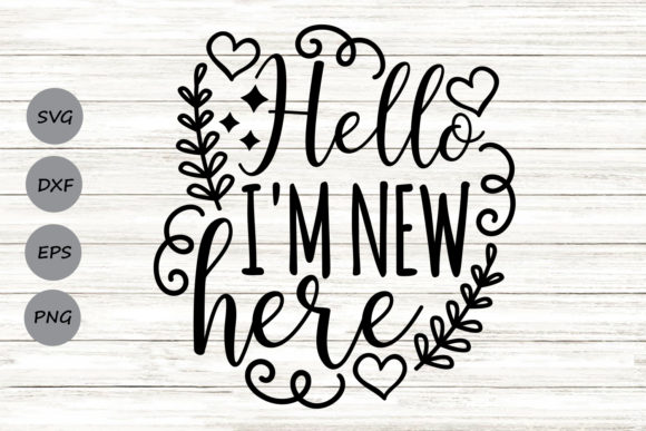 Download Free Hello I M New Here Graphic By Cosmosfineart Creative Fabrica for Cricut Explore, Silhouette and other cutting machines.