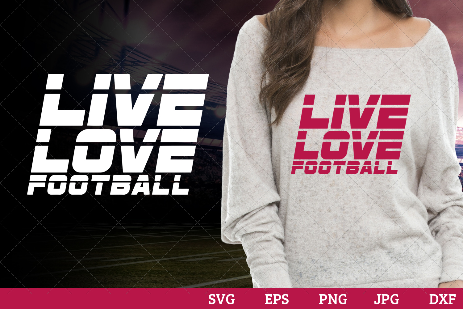 Live Love Football Superbowl Football Graphic By Thesilhouettequeenshop Creative Fabrica