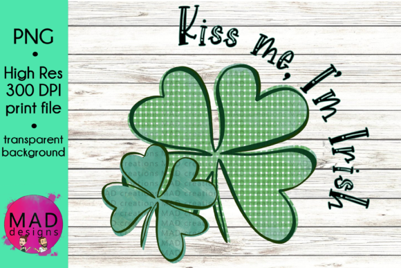 Download Free Shamrock Kiss Me I M Irish Graphic By Maddesigns718 Creative for Cricut Explore, Silhouette and other cutting machines.