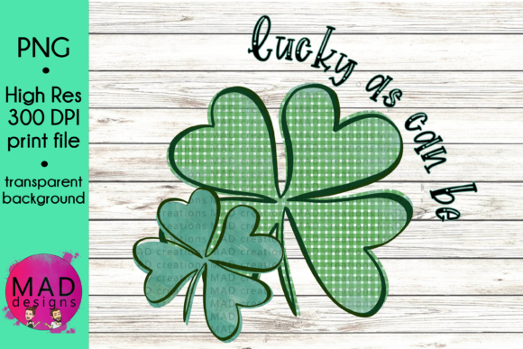 Shamrock - Lucky As Can Be Graphic Crafts By maddesigns718