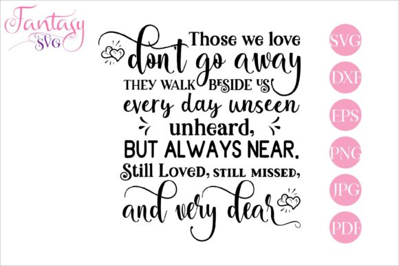 Print on Demand: Those We Love Don't Go Away Memorial Graphic Crafts By Fantasy SVG