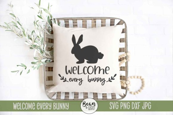 Download Free Welcome Every Bunny Grafico Por Jessica Maike Creative Fabrica for Cricut Explore, Silhouette and other cutting machines.