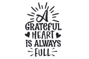 A Grateful Heart is Always Full Thanksgiving Craft Cut File By Creative Fabrica Crafts