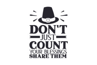 Don't Just Count Your Blessings, Share Them Thanksgiving Craft Cut File By Creative Fabrica Crafts