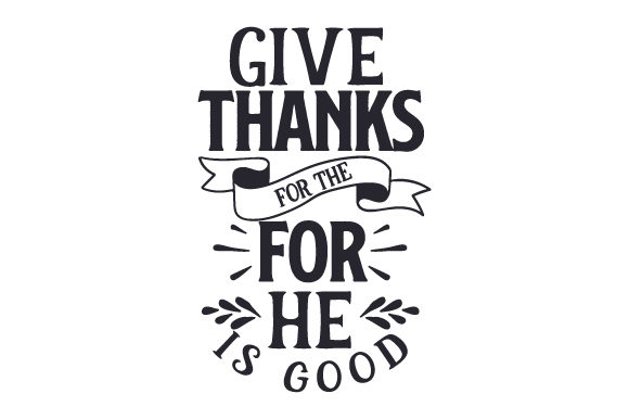 Give Thanks for the Food, for He is Good Thanksgiving Craft Cut File By Creative Fabrica Crafts