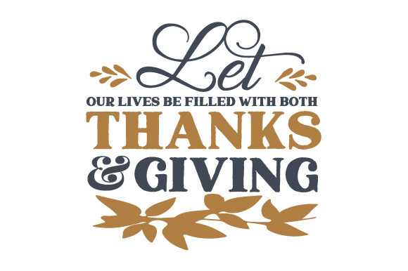 Let Our Loves Be Filled with Both Thanks and Giving Thanksgiving Craft Cut File By Creative Fabrica Crafts