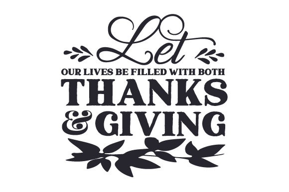 Let Our Loves Be Filled with Both Thanks and Giving Thanksgiving Craft Cut File By Creative Fabrica Crafts - Image 2