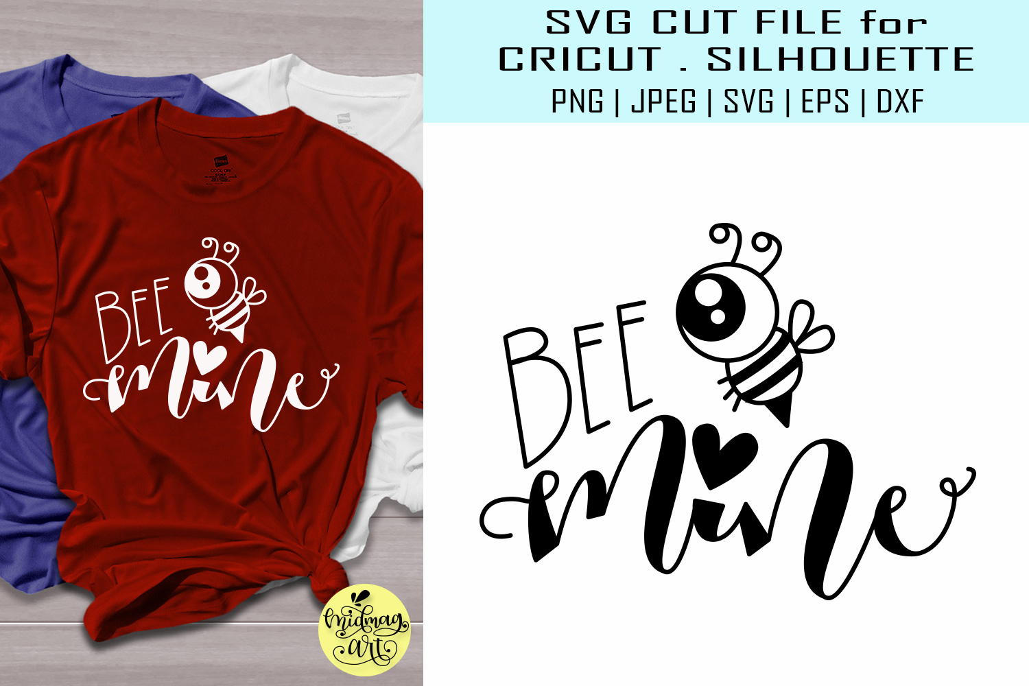 Download Free Bee Mine Valentine Shirt Graphic By Midmagart Creative Fabrica for Cricut Explore, Silhouette and other cutting machines.