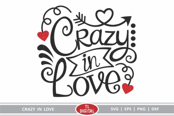 Crazy in Love - Valentines Graphic Graphic Illustrations By TL Digital