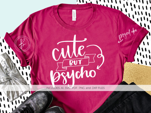 Download Free Cute But Psycho Grafico Por Beckmccormick Creative Fabrica for Cricut Explore, Silhouette and other cutting machines.