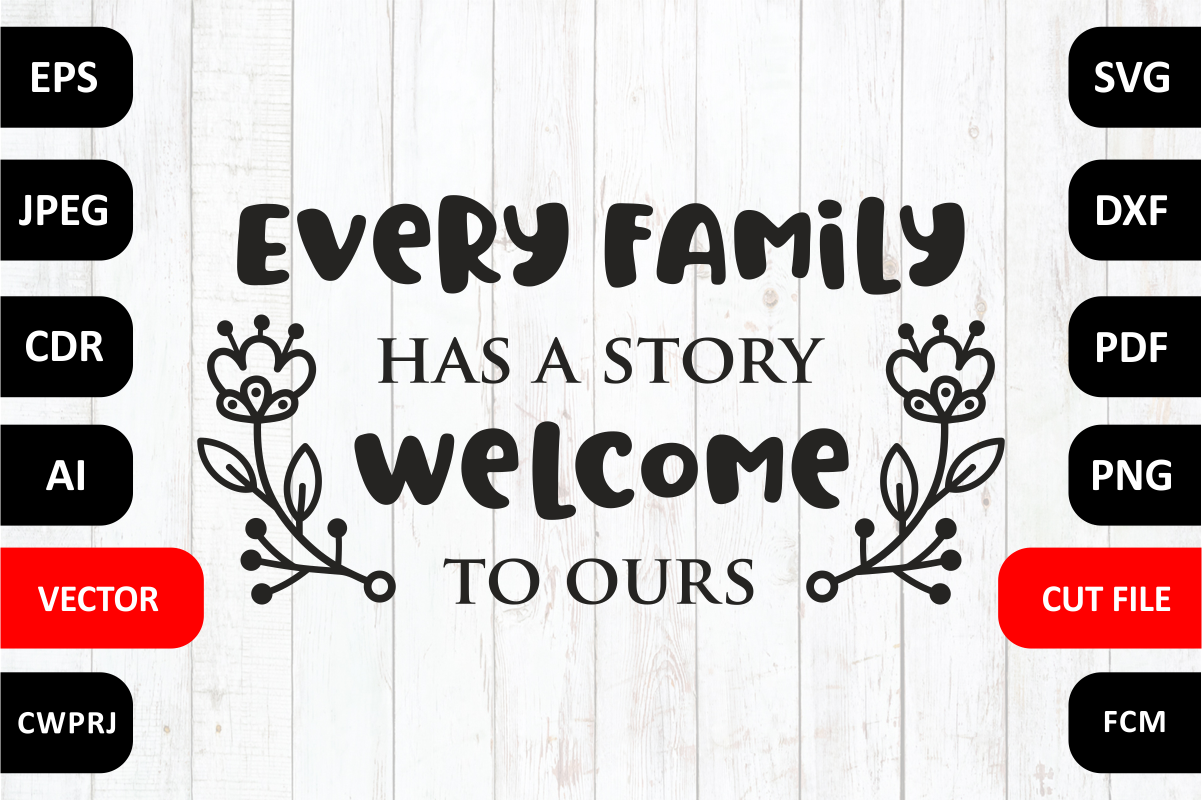 Download Free Every Family Has A Story Welcome To Ours Family Quote Cut File for Cricut Explore, Silhouette and other cutting machines.