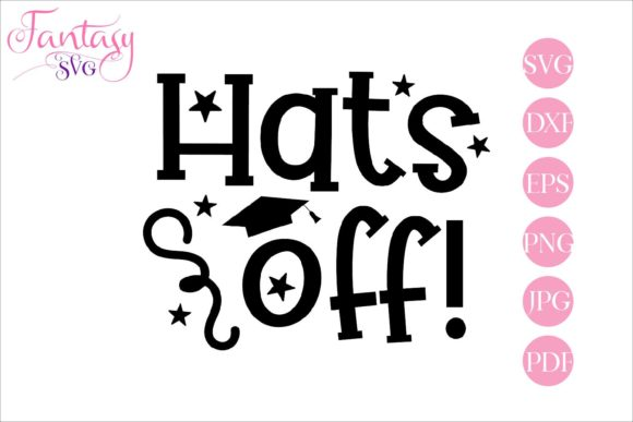 Download Free Hats Off Graduation Cut Files Graphic By Fantasy Svg for Cricut Explore, Silhouette and other cutting machines.