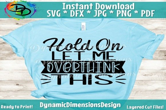 Print on Demand: Hold on Let Me Overthink This Graphic Crafts By dynamicdimensions