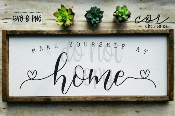 Download Free Make Yourself At Home Graphic By Designscor Creative Fabrica for Cricut Explore, Silhouette and other cutting machines.