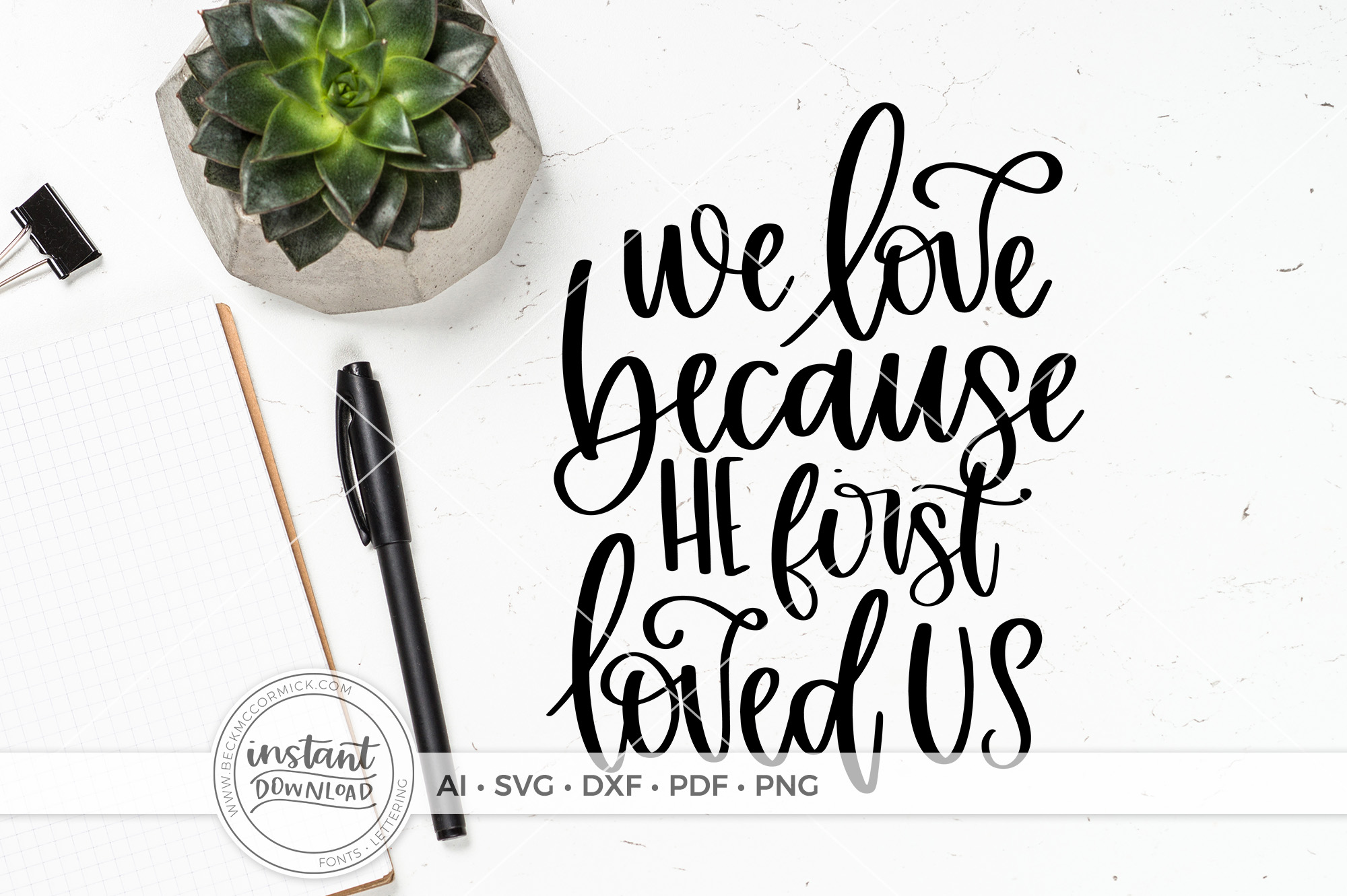 We Love Because He First Loved Us Graphic By Beckmccormick Creative Fabrica