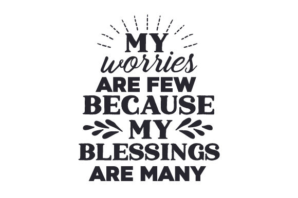 My Worries Are Few Because My Blessings Are Many Thanksgiving Plotterdatei von Creative Fabrica Crafts