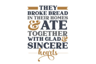 They Broke Bread in Their Homes & Ate Together with Glad and Sincere Hearts Thanksgiving Craft Cut File By Creative Fabrica Crafts
