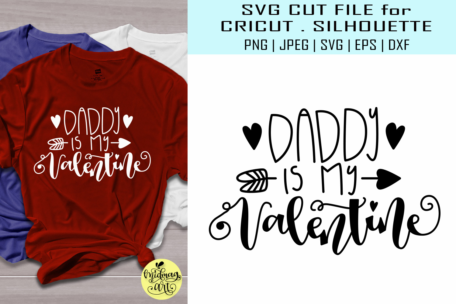 Download Free Daddy Is My Valentine Graphic By Midmagart Creative Fabrica for Cricut Explore, Silhouette and other cutting machines.