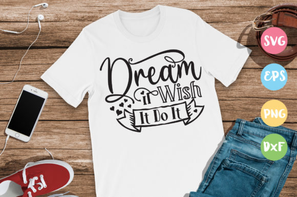 Download Free Dream It Wish It Do It Design Graphic By Designfarm Creative Fabrica for Cricut Explore, Silhouette and other cutting machines.