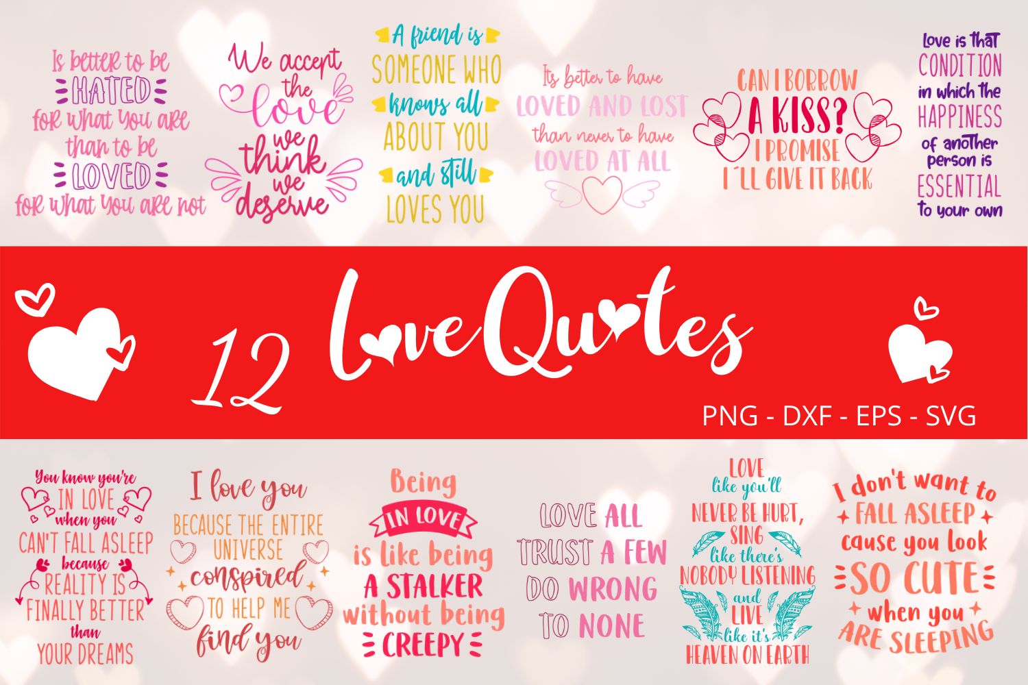 Download Free 12 Love Quotes Pack Graphic By Graphipedia Creative Fabrica for Cricut Explore, Silhouette and other cutting machines.