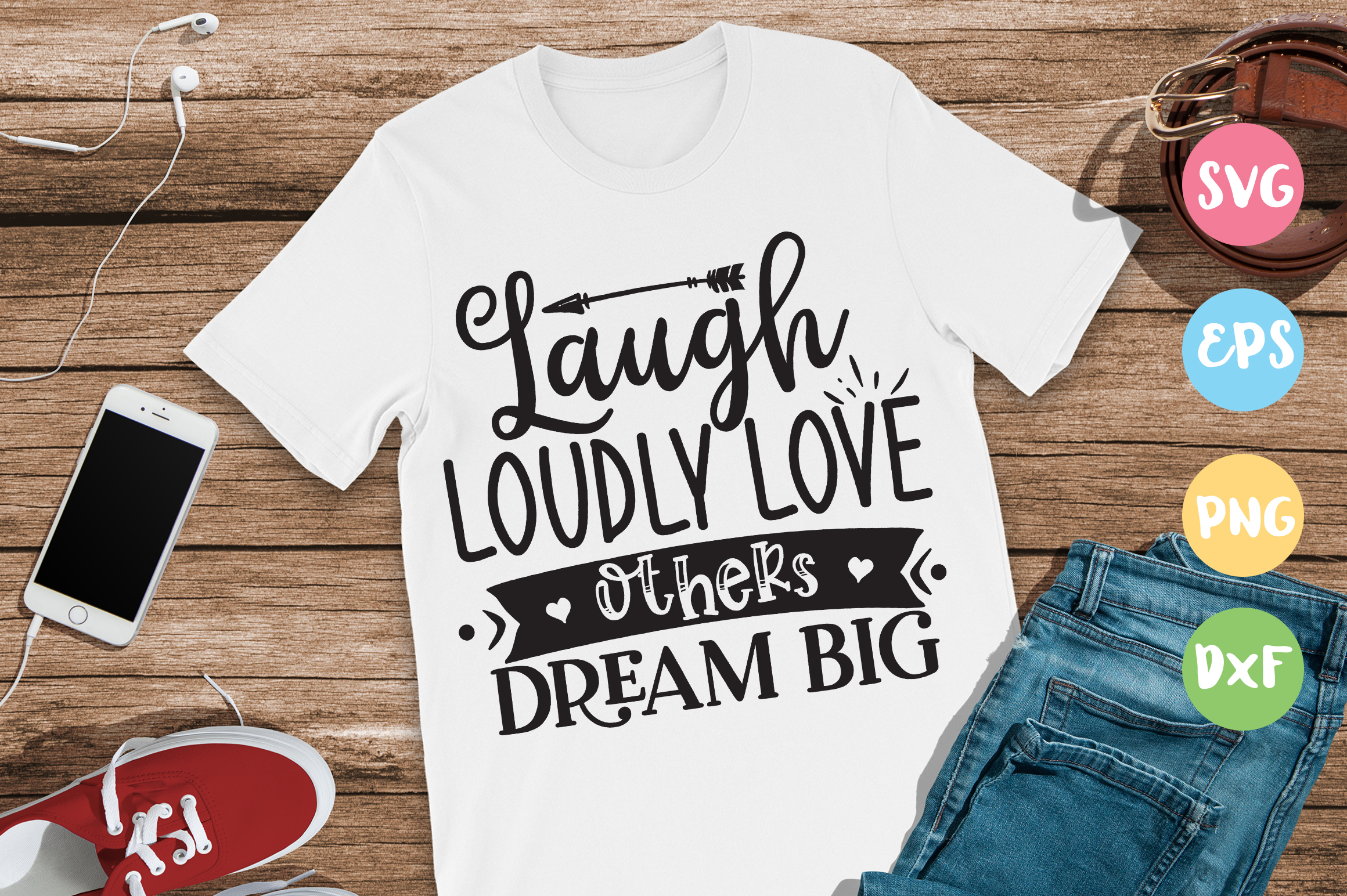 Download Free Laugh Loudly Love Others Dream Big Graphic By Designfarm for Cricut Explore, Silhouette and other cutting machines.