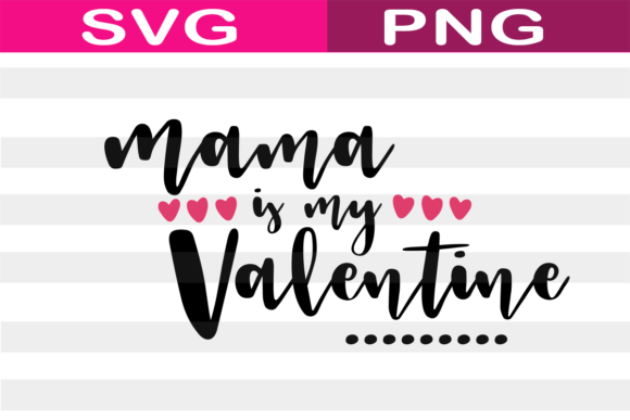 Download Free Mama Is My Valentine Graphic By Catpopdesigns Creative Fabrica for Cricut Explore, Silhouette and other cutting machines.